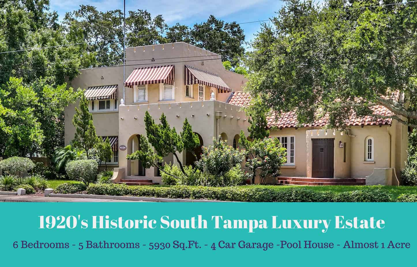 Front of Home at 4024 W Bay To Bay Tampa FL 33629 with text that says 1920s Historic South Tampa Luxury Estate with 6 bedrooms 5 bathrooms, 5930 Sq.ft. 4 Car Garage and Almost an Avre